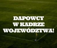 Zawodnicy DAP Kielce z powołaniami do kadry wojewódzkiej